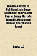 Tampines Rovers FC: Noh Alam Shah, Sutee Suksomkit, Khairul Amri, Hassan Sunny, Mustafic Fahrudin, Muhammad Ridhuan, Shariff Abdul Samat