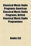 Classical Music Radio Programs: American Classical Music Radio Programs, British Classical Music Radio Programmes