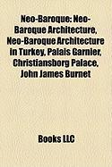 Neo-Baroque: Neo-Baroque Architecture, Neo-Baroque Architecture in Turkey, Palais Garnier, Christiansborg Palace, John James Burnet