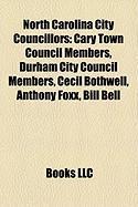 North Carolina City Councillors: Cary Town Council Members, Durham City Council Members, Cecil Bothwell, Anthony Foxx, Bill Bell