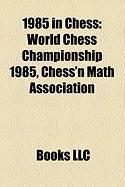 1985 in Chess: World Chess Championship 1985