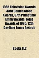 1985 Television Awards: 43rd Golden Globe Awards