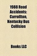 1988 Road Accidents: Carrollton, Kentucky Bus Collision