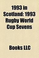 1993 in Scotland: 1993 Rugby World Cup Sevens