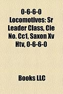 0-6-6-0 Locomotives: Sr Leader Class, Cie No. Cc1, Saxon XV Htv, 0-6-6-0