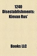 1240 Disestablishments: Kievan Rus'