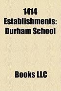 1414 Establishments: Durham School