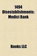 1494 Disestablishments: Medici Bank