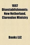 1667 Disestablishments: New Netherland, Clarendon Ministry