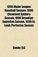 1899 Major League Baseball Season: 1899 Cleveland Spiders Season, 1899 Brooklyn Superbas Season, 1899 St. Louis Perfectos Season