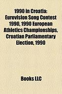 1990 in Croatia: Eurovision Song Contest 1990, 1990 European Athletics Championships, Croatian Parliamentary Election, 1990