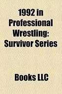 1992 in Professional Wrestling: Survivor Series, Summerslam, Wrestlemania VIII, Royal Rumble