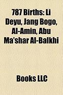 787 Births: Li Deyu, Jang Bogo, Al-Amin, Abu Ma'shar Al-Balkhi