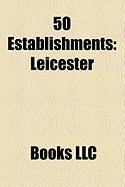50 Establishments: Leicester