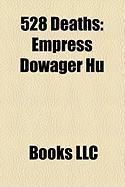 528 Deaths: Empress Dowager Hu
