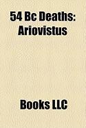 54 BC Deaths: Ariovistus