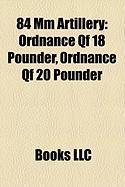 84 MM Artillery: Ordnance Qf 18 Pounder, Ordnance Qf 20 Pounder