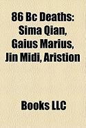 86 BC Deaths: Sima Qian, Gaius Marius, Jin MIDI, Aristion