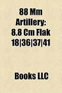 88 MM Artillery: 8.8 CM Flak 18]36]37]41