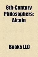 8th-Century Philosophers: Alcuin, Gaudapada, Kum Rila Bha A, Ma Ana Mi Ra, Padmapadacharya, Sure Vara, Likan Tha