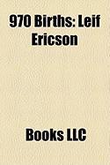 970 Births: Leif Ericson