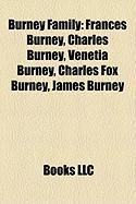 Burney Family: Frances Burney, Charles Burney, Venetia Burney, Charles Fox Burney, James Burney