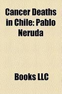 Cancer Deaths in Chile: Pablo Neruda