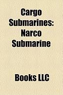 Cargo Submarines: Narco Submarine