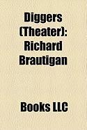 Diggers (Theater): Richard Brautigan, Peter Coyote, Diggers, Kirby Doyle, Diane Di Prima, Emmett Grogan