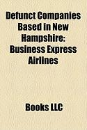 Defunct Companies Based in New Hampshire: Business Express Airlines