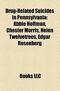 Drug-Related Suicides in Pennsylvania: Abbie Hoffman, Chester Morris, Helen Twelvetrees, Edgar Rosenberg