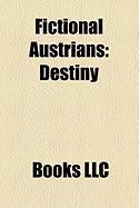 Fictional Austrians: Destiny