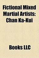 Fictional Mixed Martial Artists: Chan Ka-Kui
