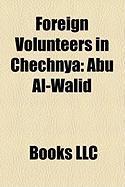Foreign Volunteers in Chechnya: Abu Al-Walid