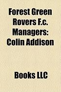 Forest Green Rovers F.C. Managers: Colin Addison