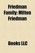 Friedman Family: Milton Friedman