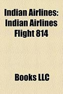 Indian Airlines: Indian Airlines Flight 814, Indian Airlines Destinations, Indian Airlines Flight 605, Indian Airlines Flight 113