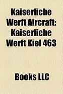 Kaiserliche Werft Aircraft: Kaiserliche Werft Kiel 463