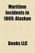 Maritime Incidents in 1889: Alaskan