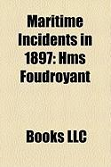 Maritime Incidents in 1897: HMS Foudroyant