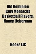 Old Dominion Lady Monarchs Basketball Players: Nancy Lieberman