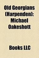 Old Georgians (Harpenden): Michael Oakeshott, George Hogg, Patrick Heron, Andrew Hunter, Francis Hollis, Peter Alan Rayner, Frances Lincoln