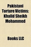 Pakistani Torture Victims: Khalid Sheikh Mohammed