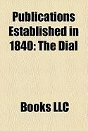 Publications Established in 1840: The Dial