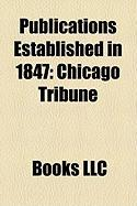 Publications Established in 1847: Chicago Tribune