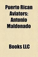 Puerto Rican Aviators: Antonio Maldonado