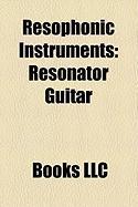 Resophonic Instruments: Dobro, Resonator Guitar, Resonator Ukulele, Resonator Mandolin, National String Instrument Corporation, Paul McGill