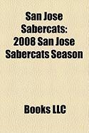 San Jose Sabercats: 2008 San Jose Sabercats Season