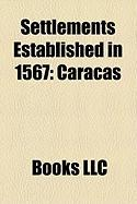 Settlements Established in 1567: Caracas, Fredrikstad, Topli A, Castro, Chile
