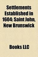 Settlements Established in 1604: Saint John, New Brunswick
